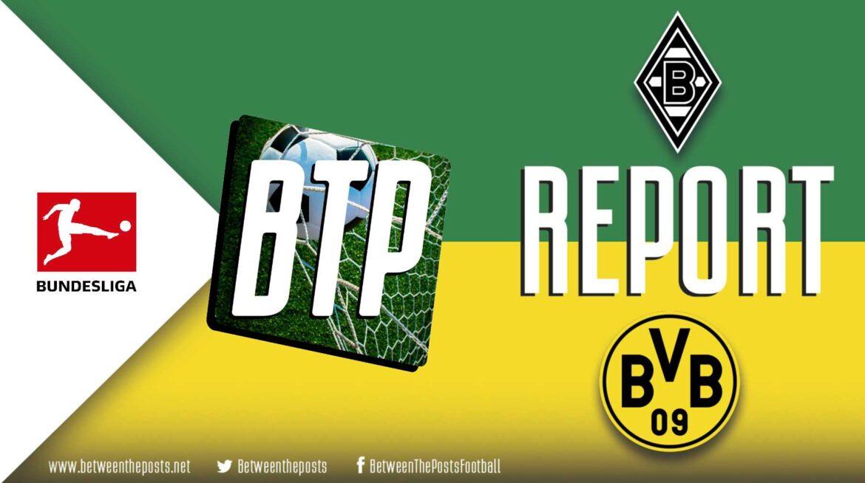 Borussia Mönchengladbach – Borussia Dortmund: Frantic Football Falls Gladbach's Way (4-2)