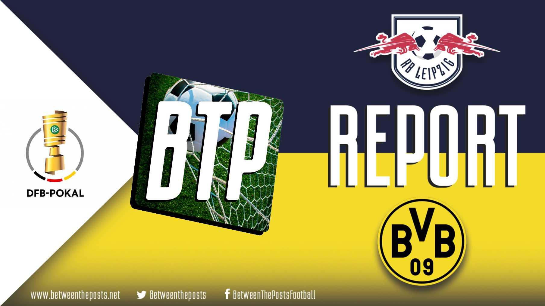 RB Leipzig Borussia Dortmund 1-4 DFB Pokal Final