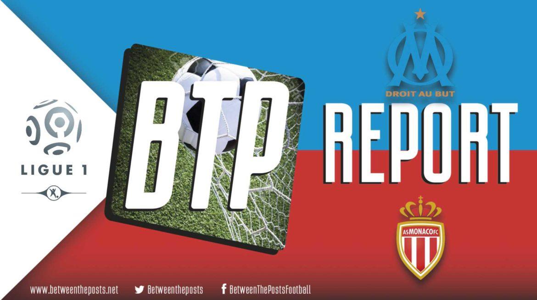 Olympique Marseille – AS Monaco: Sleeping Giants Play Match That Symbolizes Their Ligue 1 Season (1-1)