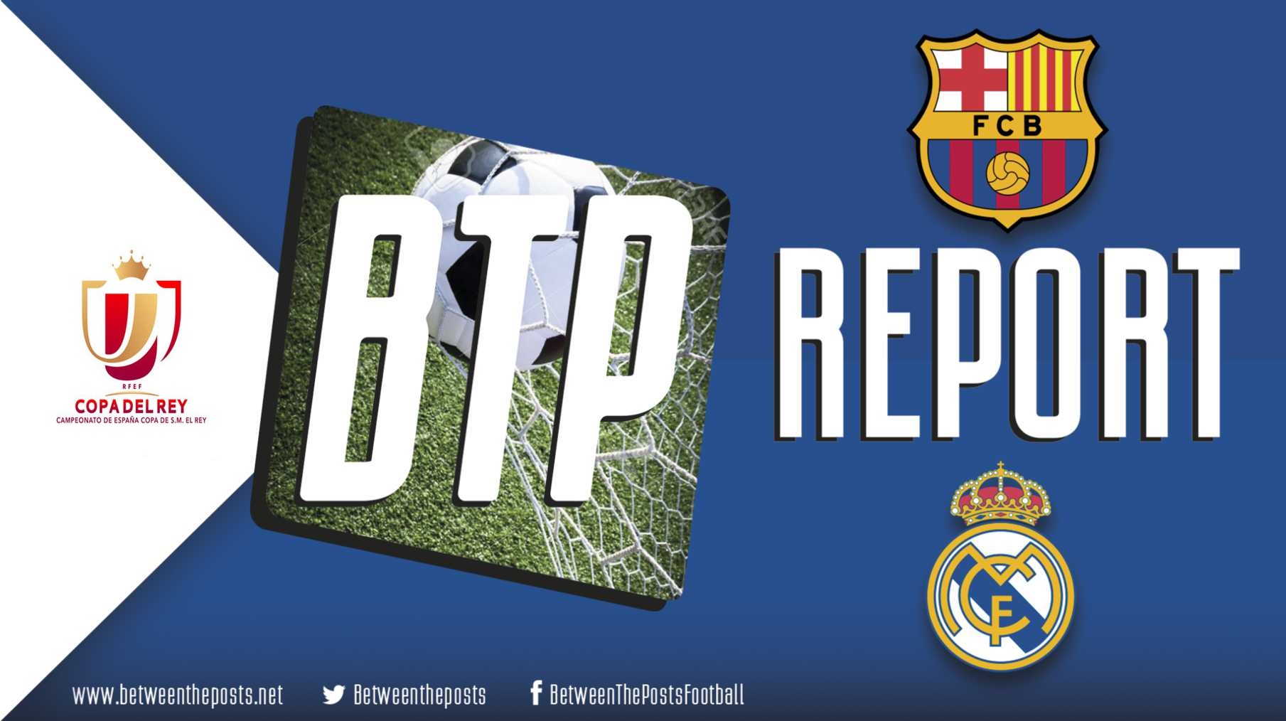 Tactical analysis Barcelona - Real Madrid 1-1 Copa del Rey