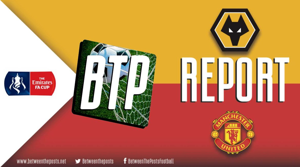 Wolverhampton Wanderers – Manchester United: Wolves Pull Off Another Stunt And Reach FA Cup Semifinal (2-0)