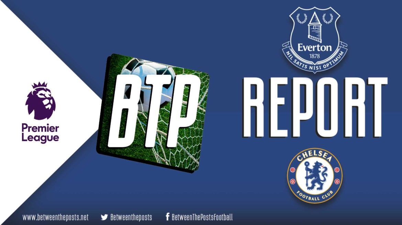 Everton – Chelsea: Silva's Tactics Finally Click as Chelsea's Inconsistent Premier League Form Continues (2-0)