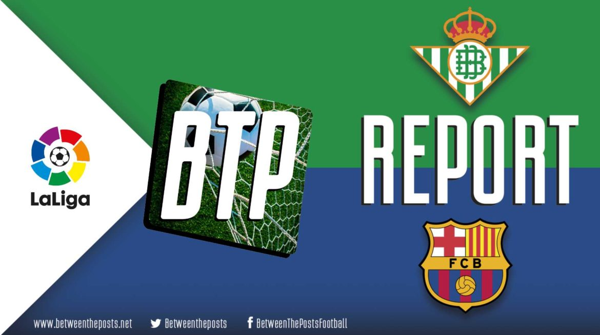 Real Betis – FC Barcelona: Lionel Messi. Enough Said (1-4)