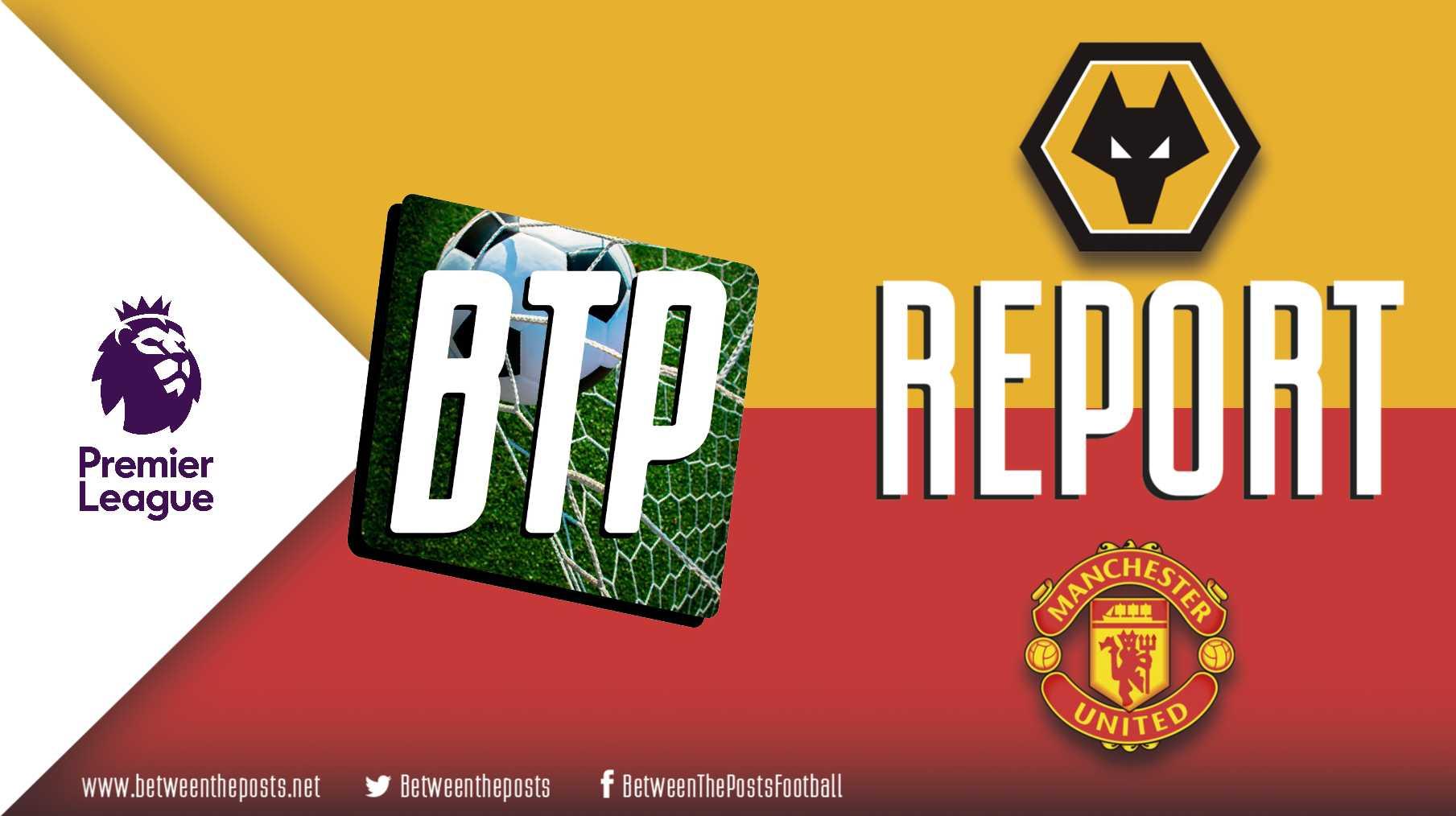 Tactical analysis Wolverhampton Wanderers Manchester United 2-1 Premier League