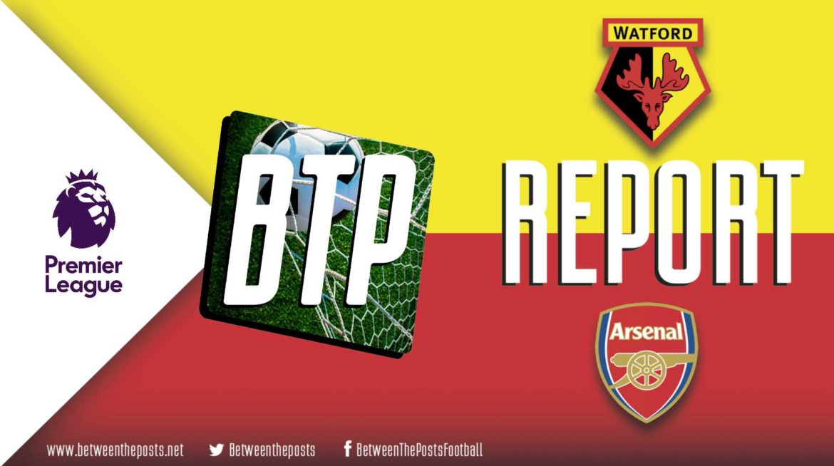 Watford – Arsenal: Early events reek chaos on a fiercely fought encounter (0-1)
