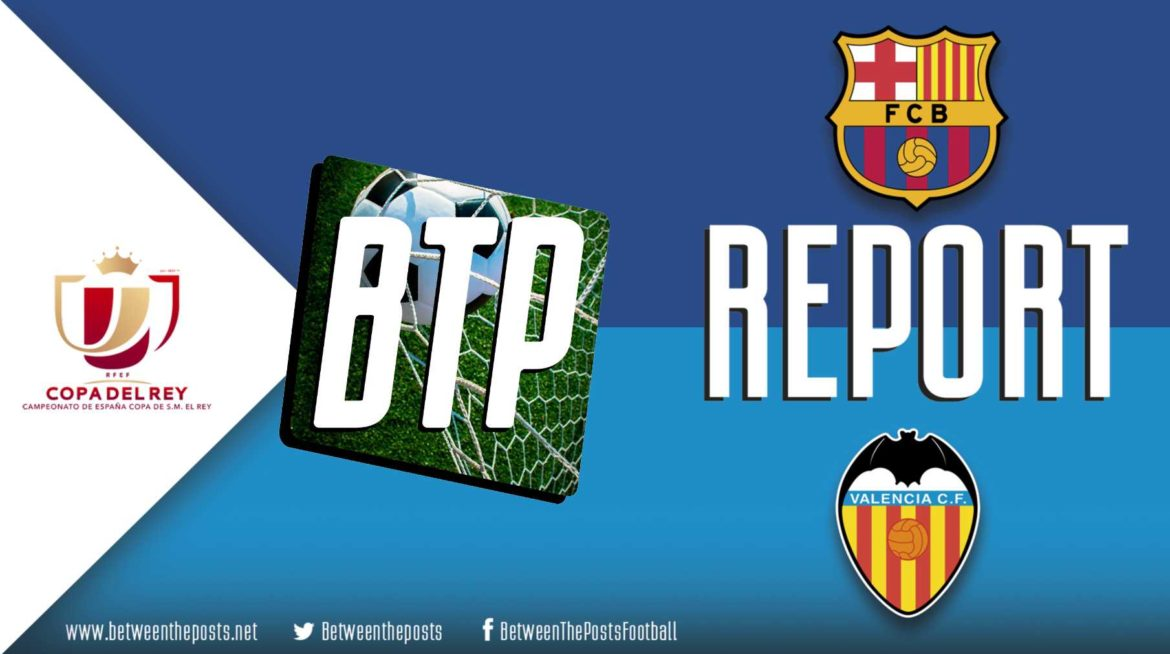 FC Barcelona – Valencia: Inept Barcelona Put To Bed By Effective Valencia Counterattacks (1-2)