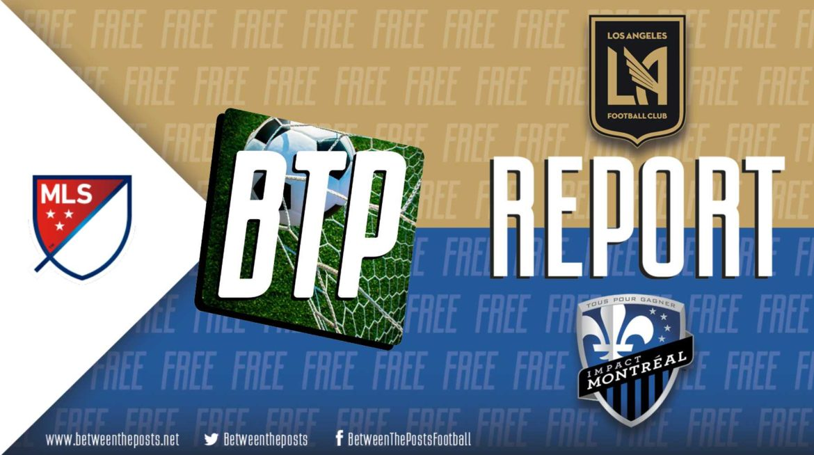 Los Angeles FC – Montreal Impact: Montreal's Defense Overwhelmed by LAFC's Attacking Fluidity (4-2)