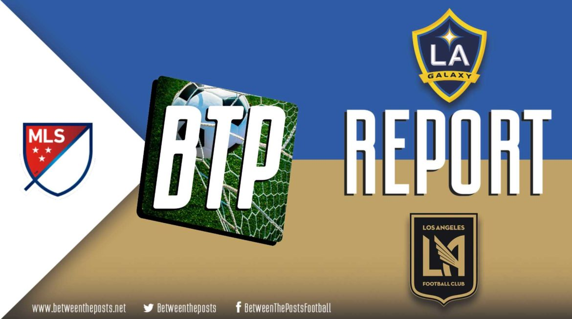 Los Angeles Galaxy – Los Angeles FC: Showtime As Ibra Single Handedly Beats The Best MLS Team (3-2)