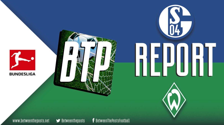 Schalke 04 – Werder Bremen: Bittencourt's Goal Revitalizes Bremen's Hope And Extends Schalke's free fall (0-1)