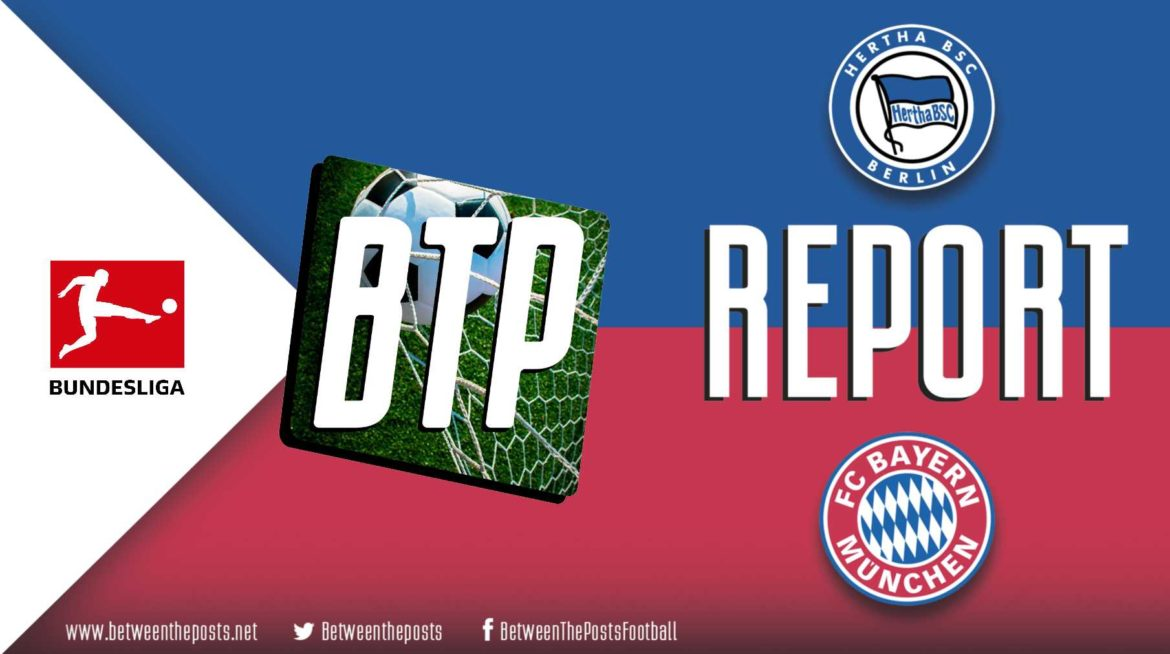 Hertha BSC – Bayern Munich: Visitors Surge To Victory In Second Half (0-4)