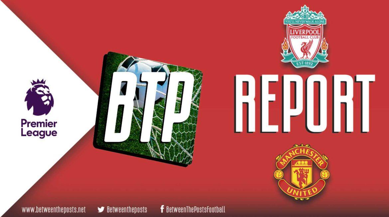 Liverpool – Manchester United: Klopp's Juggernaut Sweeps Aside Solskjær's Plan (2-0)