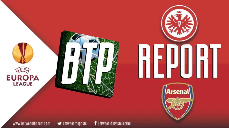 Eintracht Frankfurt – Arsenal: Arsenal Punish Frankfurt's Expansive Tactics (0-3)