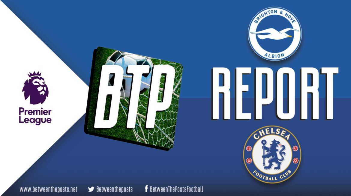Brighton – Chelsea: All About The Midfields As Lampard's Late Tweak Trumps An Otherwise Mature And Impressive Brighton Display (1-3)