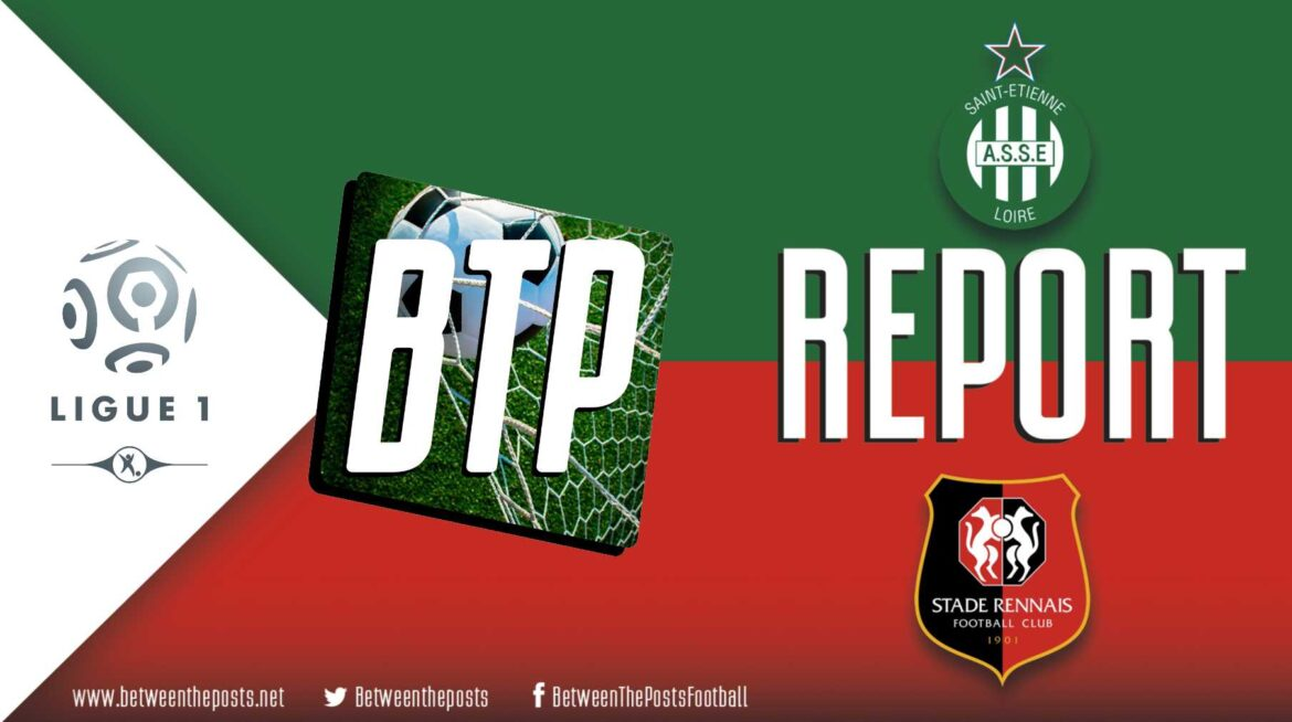 AS Saint-Étienne – Stade Rennais: Poor Defending Hands Rennes An Easy Victory (0-3)