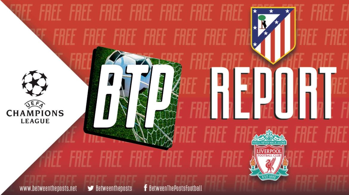 Atlético Madrid – Liverpool: Majestic Mo Seals Victory In Testing Trip To The Wanda (2-3)