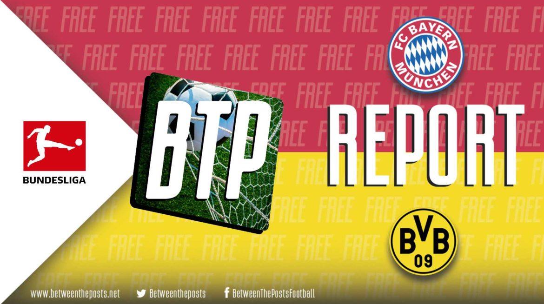 Bayern Munich – Borussia Dortmund: Bayern Press Well And Blow Dortmund Off The Pitch (4-0)