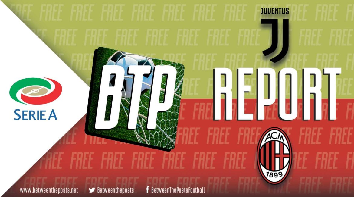 Juventus – AC Milan: Organized Milan Leaves Turin Without The Points They Deserved (1-0)