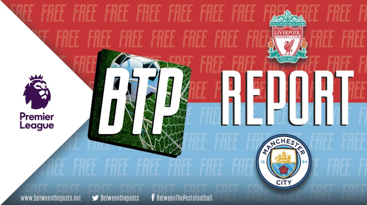 Liverpool – Manchester City: Liverpool Take Decisive Step Towards First Title In 30 Years (3-1)