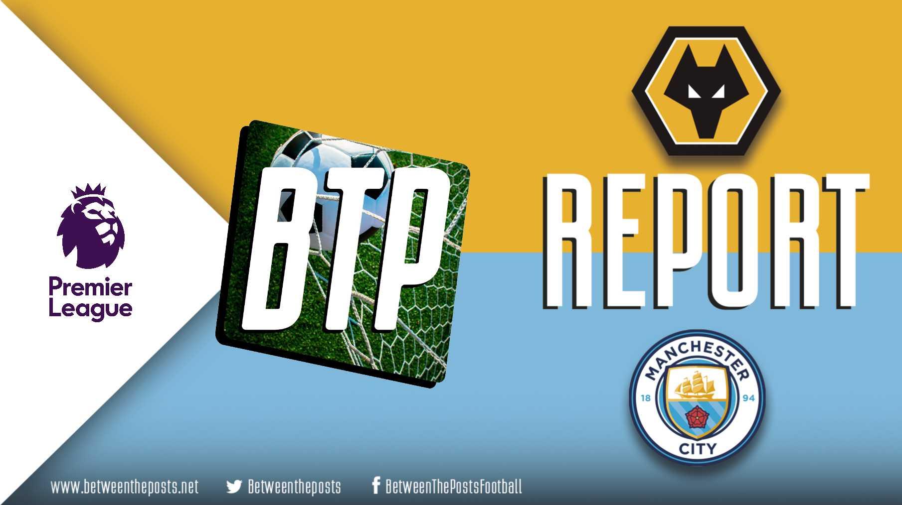 Tactical analysis Wolverhampton Wanderers Manchester City 3-2 Premier League