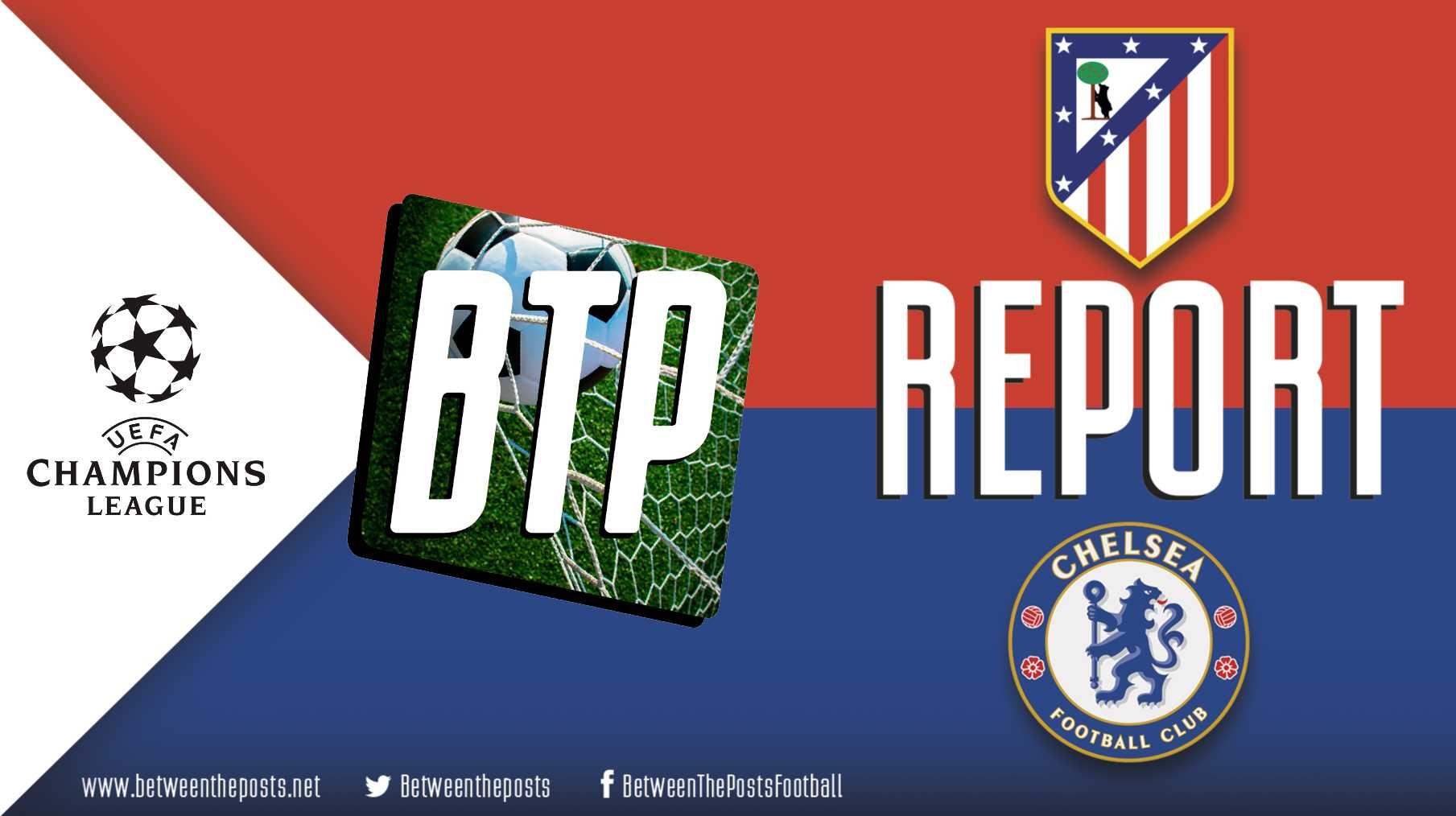Atlético Madrid Chelsea 0-1 Champions League