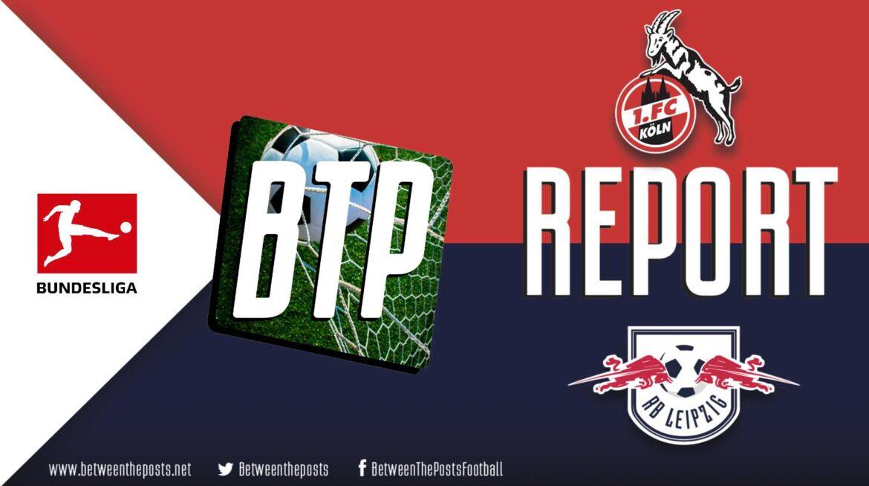 FC Köln – RB Leipzig: Attacking Quality Helps Leipzig Defeat Direct Köln (2-4)